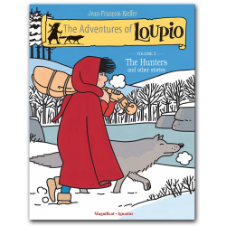 The Adventures of Loupio, Vol. 2: The Hunters and Other Stories