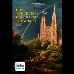 How the Church Has Changed the World - Kobo