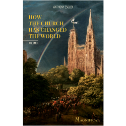 How the Church has Changed the World - Vol. 1