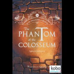The Phantom of the Colosseum