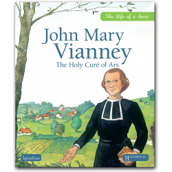 John Mary Vianney: The Holy Curé of Ars
