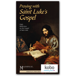 Praying with Saint Luke's Gospel - Kobo