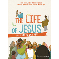 The Life of Jesus according to Saint Luke