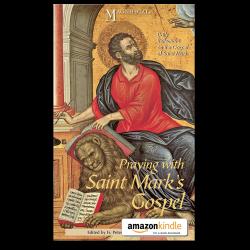Praying with Saint Mark's Gospel - Kindle