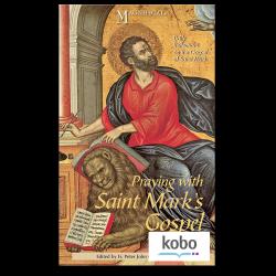 Praying with Saint Mark's Gospel - Kobo