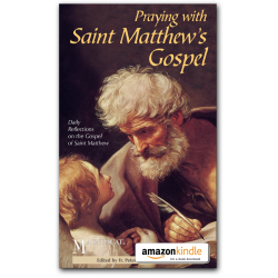 Praying with Saint Matthew's Gospel - Kindle