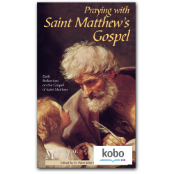 Praying with Saint Matthew's Gospel - Kobo