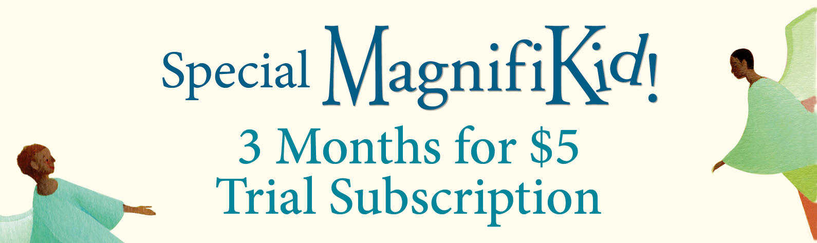Special MagnifiKid Trial Subscription