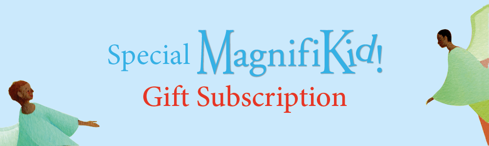 Special MagnifiKid! Gift Subscription
